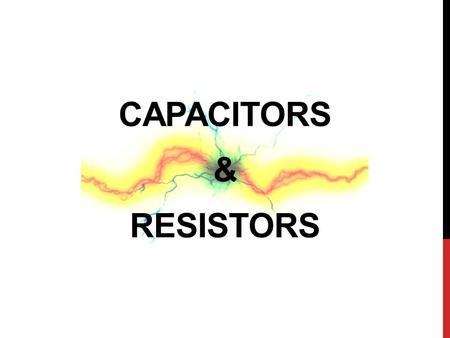 CAPACITORS & RESISTORS. RESISTORS A resistor, like batteries and lights, can also be present in an electrical circuit. A resistor limits the flow of electricity.