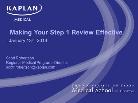 Making Your Step 1 Review Effective Scott Robertson Regional Medical Programs Director January 13 th, 2014.