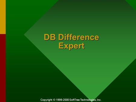 Copyright © 1999-2000 SoftTree Technologies, Inc. DB Difference Expert.