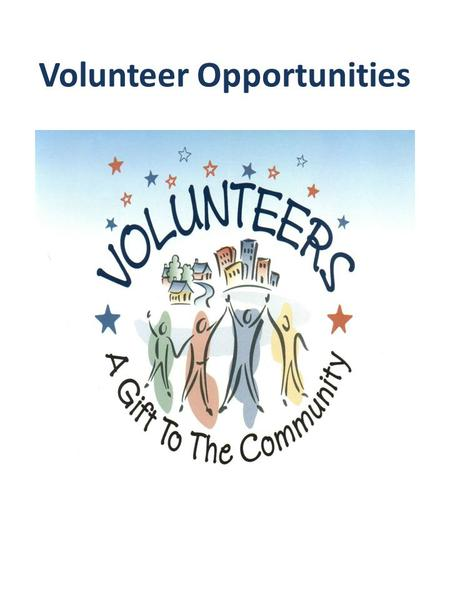 Volunteer Opportunities. Advancing Volunteerism. Changing Lives. Whether you're looking to make a difference in your community, learn a new skill, strengthen.