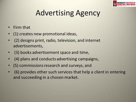 <strong>Advertising</strong> Agency Firm that (1) creates new promotional ideas,