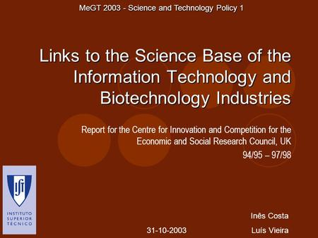Links to the Science Base of the Information Technology and Biotechnology Industries Report for the Centre for Innovation and Competition for the Economic.