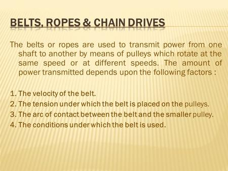 Belts, Ropes & Chain Drives
