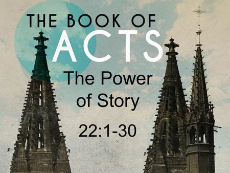 The Power of Story 22:1-30. What is a Testimony? Reasoned Explanation.