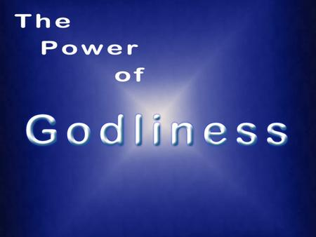 Empowered by godliness 1 Tim. 6:3 Jesus' words 2 Pet. 1:2-3 knowledge, God's word Doing the right things, the right way, for the right reasons!