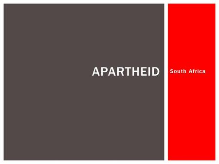 "South Africa APARTHEID.  Identify the causes for Apartheid in South Africa  Identify the steps taken to ensure ""white supremacy"" through the use of."