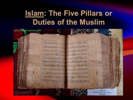 Islam: The Five Pillars or Duties of the Muslim. Qur'an, the Center of the Muslim Religion Chanting of the Qur'an is the primary music of Islam. Islam.