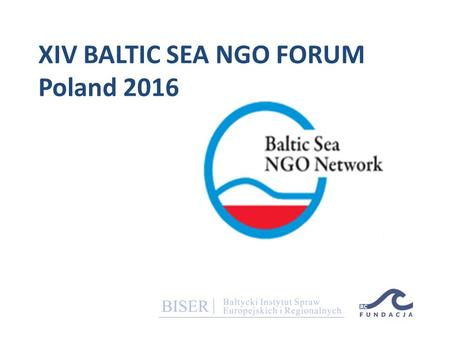 XIV BALTIC SEA NGO FORUM Poland 2016. Host City Gdańsk.