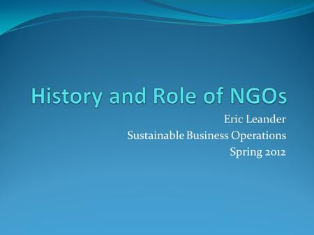 Eric Leander Sustainable Business Operations Spring 2012.