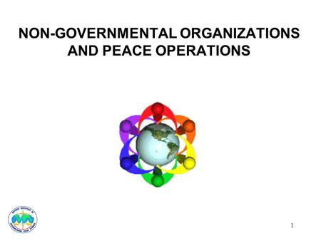 1 NON-GOVERNMENTAL ORGANIZATIONS AND PEACE OPERATIONS.