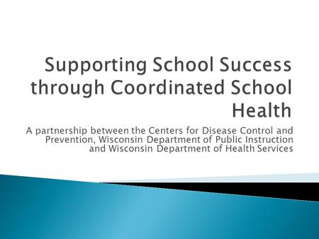 A partnership between the Centers for Disease Control and Prevention, Wisconsin Department of Public Instruction and Wisconsin Department of Health Services.
