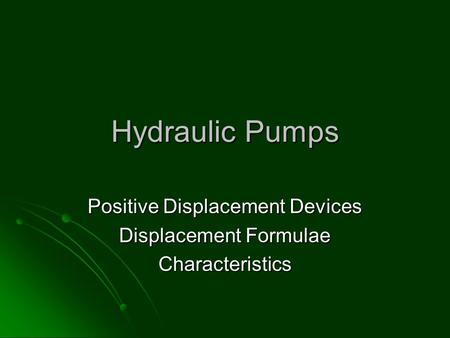 Positive Displacement Devices Displacement Formulae Characteristics
