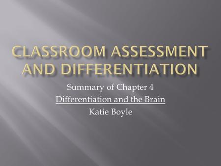 Summary of Chapter 4 Differentiation and the Brain Katie Boyle.