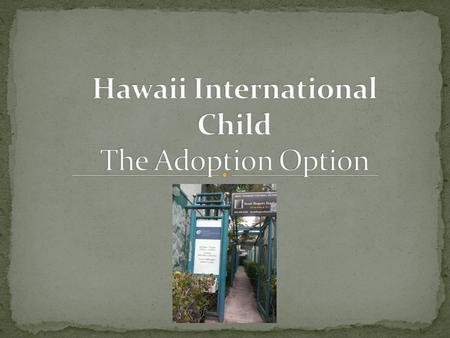 State licensed, non-profit, adoption agency, established in 1975, subsidiary under Child & Family Service Mission: support vulnerable children globally.