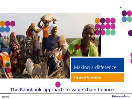 Rabobank Group 2204058 The Rabobank approach to value chain finance.