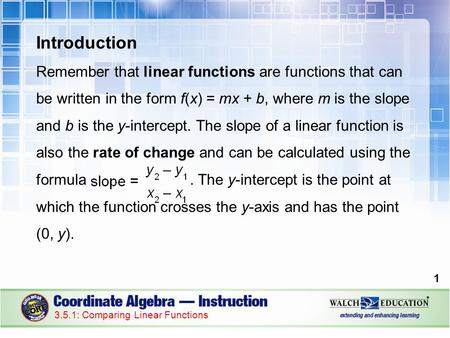 Introduction Remember that linear functions are functions that can be written in the form f(x) = mx + b, where m is the slope and b is the y-intercept.