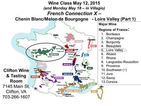 Wine Class May 12, 2015 (and Monday May 18 – in Villagio) French Connection X – Chenin Blanc/Melon de Bourgogne - Loire Valley (Part 1) Clifton Wine &
