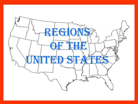 Regions of the united states. Regions of the United States REGIONS NortheastSouthMidwestWest.