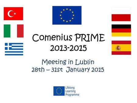 Comenius PRIME 2013-2015 Meeting in Lublin 28th – 31st January 2015.