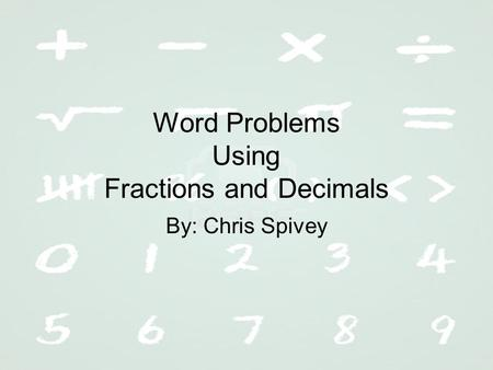 Word Problems Using Fractions and Decimals