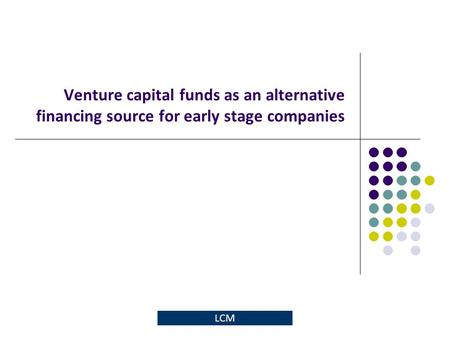 Agenda Development phases of a company Venture capital characteristics