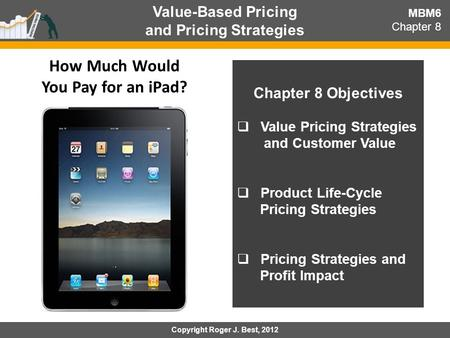 and Pricing Strategies How Much Would You Pay for an iPad?
