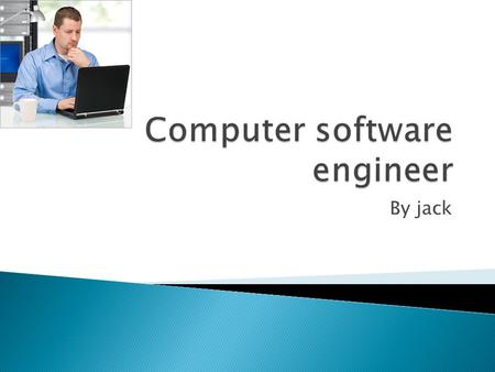 By jack.  Computer software engineer is people what make the software for computers.