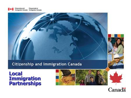 Local Immigration Partnerships. Overview  What are the challenges that Local Immigration Partnerships are intended to address?  Background on the development.