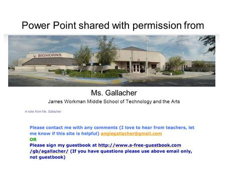 Power Point shared with permission from Ms. Gallacher James Workman Middle School of Technology and the Arts A note from Ms. Gallacher: