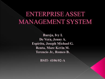 Managing the whole lifecycle of physical assets. Enterprise Asset Management is liable for monitoring, maintenance, configuration management, reparation,