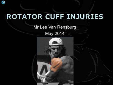 . Mr Lee Van Rensburg May 2014. . . J Bone Joint Surg Am. 2014;96:265.