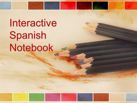 Interactive Spanish Notebook. What IS it?? An interactive Spanish notebook (ISN) is your own personalized JOURNAL of learning about Spanish A portfolio.
