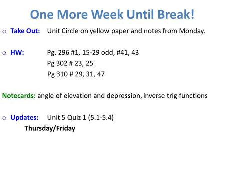 One More Week Until Break!