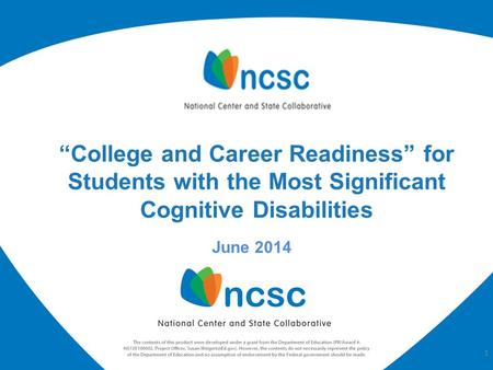 "June 2014 ""College and Career Readiness"" for Students with the Most Significant Cognitive Disabilities 1."