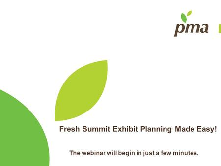 Fresh Summit Exhibit Planning Made Easy! The webinar will begin in just a few minutes.