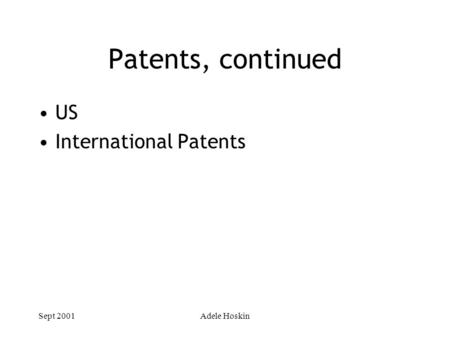 Sept 2001Adele Hoskin Patents, continued US International Patents.