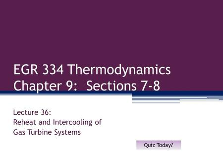 EGR 334 Thermodynamics Chapter 9: Sections 7-8