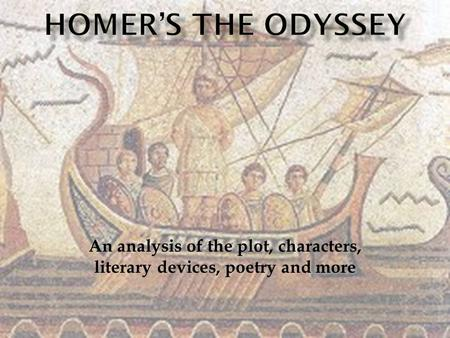 an analysis of the use of many literary devices in homers odyssey