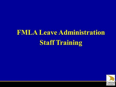 FMLA Leave Administration Staff Training. Training Session Outline Why Third Party Administrator FMLA Refresher Integrated Intake Overview FMLA Leave.