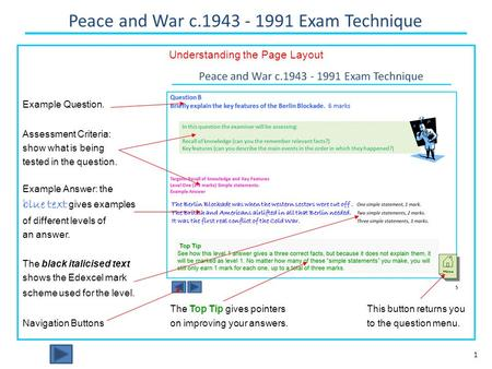 Peace and War c.1943 - 1991 Exam Technique 1 Understanding the Page Layout Example Question. Assessment Criteria: show what is being tested in the question.