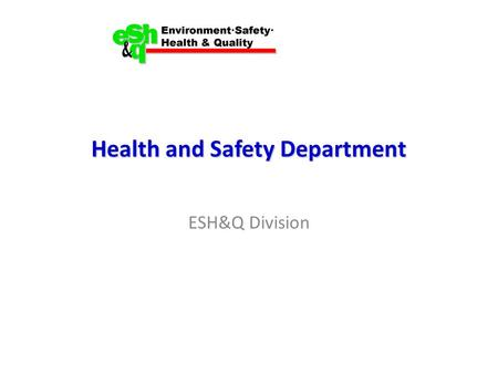 Health and Safety Department ESH&Q Division. Health and Safety Department John Kelly, Acting Department Head Key Areas of Responsibility – Electrical.
