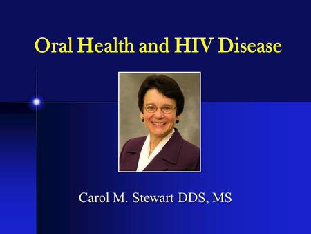 Oral Health and HIV Disease