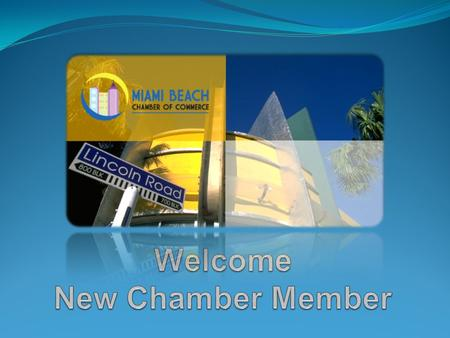 Welcomes You As Our Newest Member! We are here to support your business and community needs. Your valuable membership includes business promotional tools,