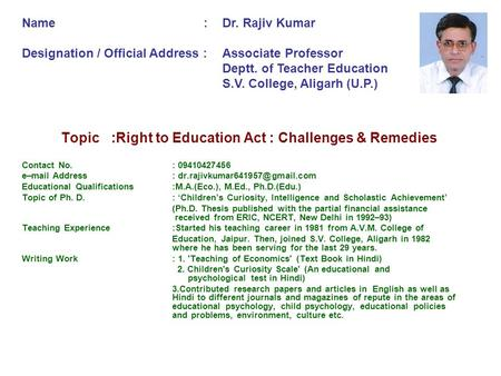 Topic :Right to Education Act : Challenges & Remedies