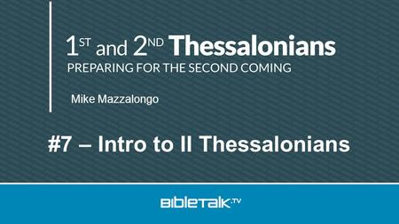 Mike Mazzalongo #7 – Intro to II Thessalonians. Review 51 AD – Corinth Timothy's Report Two Letters 1.Joy at faithfulness 2.Defense of ministry 3.Encouragement.