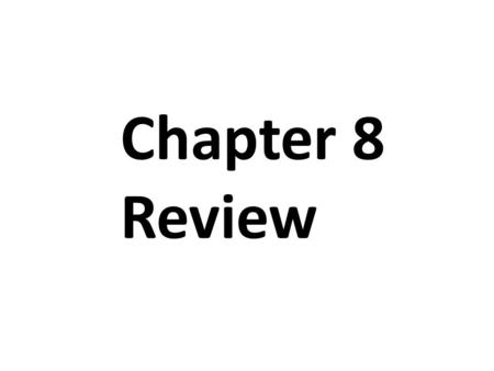 Chapter 8 Review. Write the formulas for finding the areas of each or the following: 1.Triangle ____________________ 2.Rectangle ____________________.