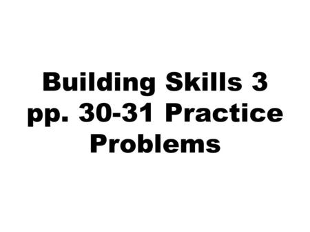 Building Skills 3 pp. 30-31 Practice Problems. For each formula, name the elements present and give the number of atoms of each element. BaF 2.