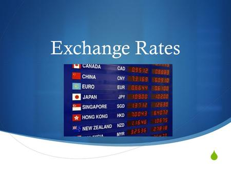  Exchange Rates. Exchange rates  The exchange rate refers to the rate at which national currencies can be exchanged for each other in the foreign exchange.