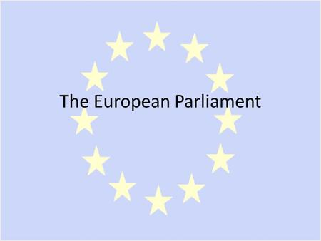 The European Parliament. Create a check-list of the essential features of a liberal representative democracy. Before we begin.