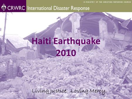 Haiti Earthquake 2010 Living Justice. Loving Mercy.